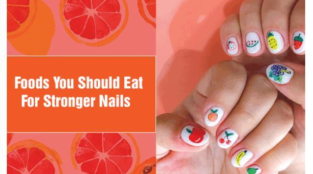 Foods you should eat for stronger nails